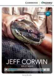 Cambridge Discovery Interactive Readers A1: Jeff Corwin: Wild Man (Book with Online Access)