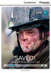 Cambridge Discovery Interactive Readers A1: Saved! Heroes in Everyday Life (Book with Online Access)