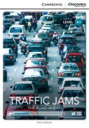 Cambridge Discovery Interactive Readers A1: Traffic Jams: The Road Ahead (Book with Online Access)