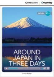 Cambridge Discovery Interactive Readers A1+: Around Japan in Three Days (Book with Online Access)