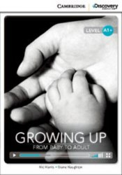 Cambridge Discovery Interactive Readers A1+: Growing Up: From Baby to Adult (Book with Online Access)