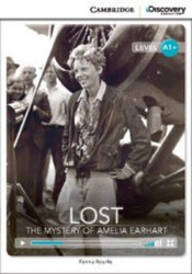 Cambridge Discovery Interactive Readers A1+: Lost: The Mystery of Amelia Earhart (Book with Online Access)