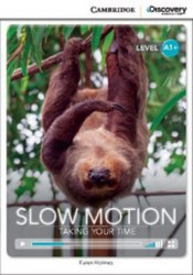 Cambridge Discovery Interactive Readers A1+: Slow Motion: Taking Your Time (Book with Online Access)