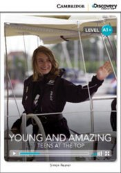 Cambridge Discovery Interactive Readers A1+: Young and Amazing: Teens at the Top (Book with Online Access)