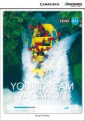 Cambridge Discovery Interactive Readers A1+: Your Dream Vacation (Book with Online Access)