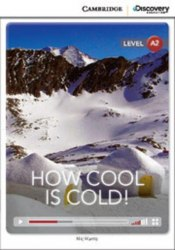 Cambridge Discovery Interactive Readers A2: How Cool is Cold! (Book with Online Access)