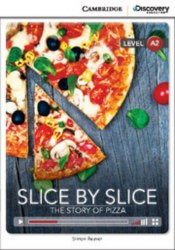 Cambridge Discovery Interactive Readers A2: Slice by Slice: The Story of Pizza (Book with Online Access)