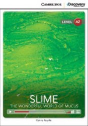 Cambridge Discovery Interactive Readers A2: Slime: The Wonderful World of Mucus (Book with Online Access)