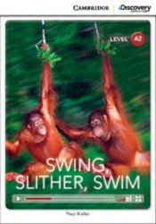 Cambridge Discovery Interactive Readers A2: Swing, Slither, Swim (Book with Online Access)