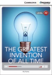 Cambridge Discovery Interactive Readers A2: The Greatest Invention of All Time (Book with Online Access)