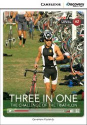 Cambridge Discovery Interactive Readers A2: Three in One: The Challenge of the Triathlon (Book with Online Access)