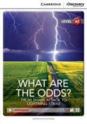 Cambridge Discovery Interactive Readers A2: What Are the Odds? From Shark Attack to Lightning Strike (Book with Online Access)