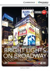 Cambridge Discovery Interactive Readers A2+: Bright Lights on Broadway: Theaterland (Book with Online Access)