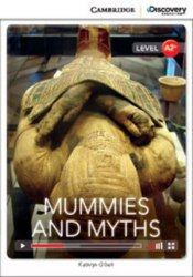 Cambridge Discovery Interactive Readers A2+: Mummies and Myths (Book with Online Access)