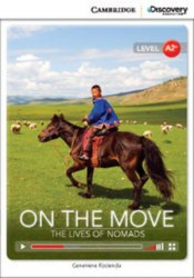 Cambridge Discovery Interactive Readers A2+: On the Move: The Lives of Nomads (Book with Online Access)