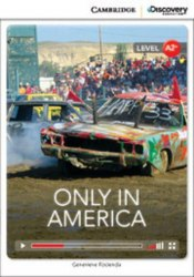 Cambridge Discovery Interactive Readers A2+: Only in America (Book with Online Access)