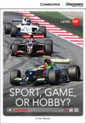 Cambridge Discovery Interactive Readers A2+: Sport, Game, or Hobby? (Book with Online Access)