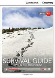 Cambridge Discovery Interactive Readers A2+: Survival Guide: Lost in the Mountains (Book with Online Access)