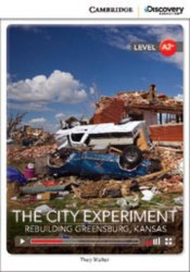 Cambridge Discovery Interactive Readers A2+: The City Experiment: Rebuilding Greensburg, Kansas (Book with Online Access)