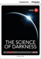 Cambridge Discovery Interactive Readers A2+: The Science of Darkness (Book with Online Access)