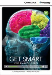 Cambridge Discovery Interactive Readers B1: Get Smart: Our Amazing Brain (Book with Online Access)