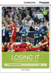 Cambridge Discovery Interactive Readers B1: Losing It: The Meaning of Loss (Book with Online Access)