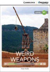 Cambridge Discovery Interactive Readers B1: Weird Weapons (Book with Online Access)