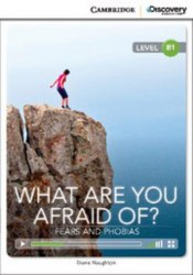 Cambridge Discovery Interactive Readers B1: What Are You Afraid Of? Fears and Phobias (Book with Online Access)