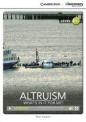 Cambridge Discovery Interactive Readers B1+: Altruism: What's in it for Me? (Book with Online Access)