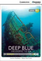 Cambridge Discovery Interactive Readers B1+: Deep Blue: Discovering the Sea (Book with Online Access)