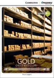 Cambridge Discovery Interactive Readers B1+: Gold: Greed and Glory (Book with Online Access)