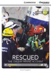 Cambridge Discovery Interactive Readers B1+: Rescued: The Chilean Mining Accident (Book with Online Access)