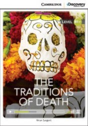 Cambridge Discovery Interactive Readers B1+: The Traditions of Death (Book with Online Access)