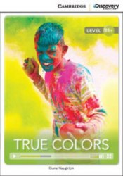 Cambridge Discovery Interactive Readers B1+: True Colors (Book with Online Access)