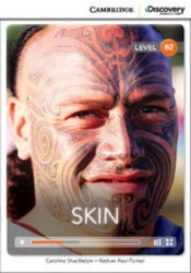 Cambridge Discovery Interactive Readers B2: Skin (Book with Online Access)