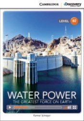 Cambridge Discovery Interactive Readers B2: Water Power: The Greatest Force on Earth (Book with Online Access)