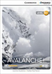 Cambridge Discovery Interactive Readers B2+: Avalanche! (Book with Online Access)