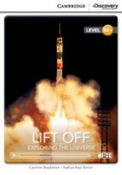 Cambridge Discovery Interactive Readers B2+: Lift Off: Exploring the Universe (Book with Online Access)
