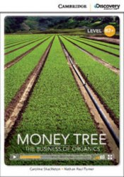 Cambridge Discovery Interactive Readers B2+: Money Tree: The Business of Organics (Book with Online Access)