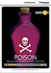 Cambridge Discovery Interactive Readers B2+: Poison: Medicine, Murder, and Mystery (Book with Online Access)