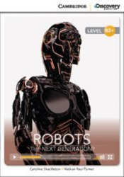 Cambridge Discovery Interactive Readers B2+: Robots: The Next Generation? (Book with Online Access)