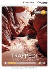 Cambridge Discovery Interactive Readers B2+: Trapped! The Aron Ralston Story (Book with Online Access)