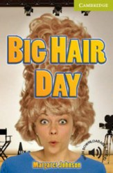 Cambridge English Readers Starter: Big Hair Day