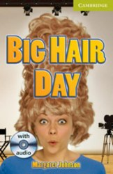 Cambridge English Readers Starter: Big Hair Day: Book with Audio CD Pack
