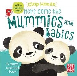 Clap Hands: Here Come the Mummies and Babies / Книга з тактильними відчуттями