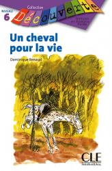 Collection Decouverte 6: Un cheval pour la vie