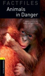 Oxford Bookworms Factfiles 1: Animals in Danger