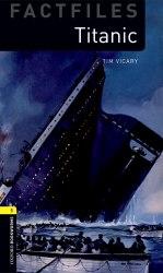 Oxford Bookworms Factfiles 1: Titanic