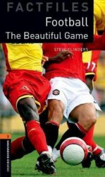 Oxford Bookworms Factfiles 2: The Beautiful Game