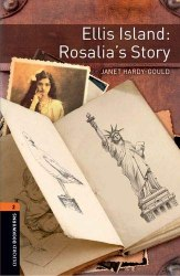 Oxford Bookworms Library 2: Ellis Island: Rosalia's Story